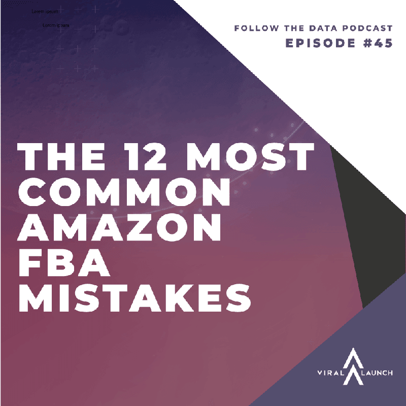 Follow The Data | An Amazon FBA Seller Podcast - Viral Launch